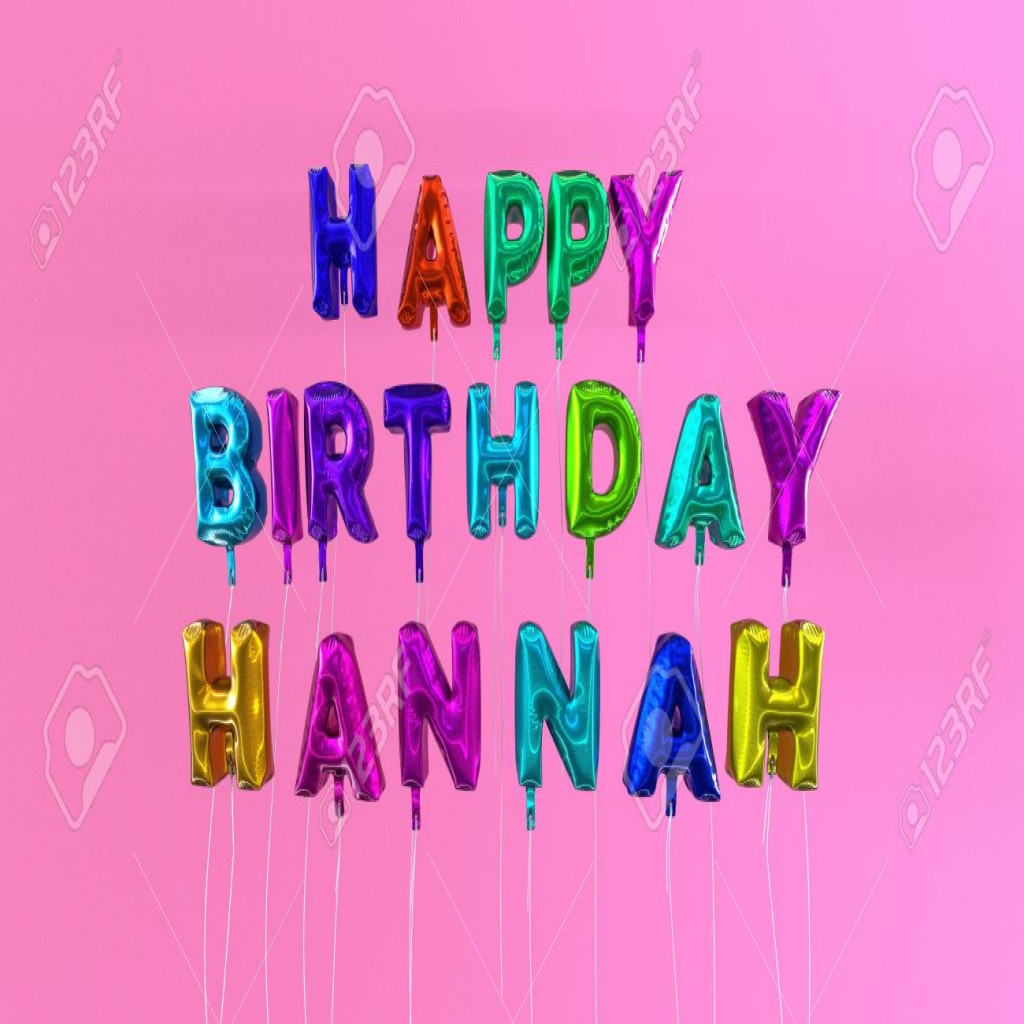 happy birthday hannah images ; new-happy-birthday-hannah-card-with-balloon-text-3d-rendered-stock-of-happy-birthday-hannah-images