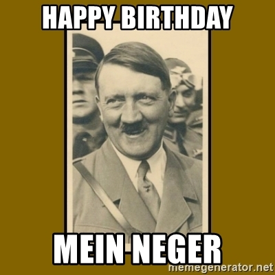 happy birthday hitler ; 55206521