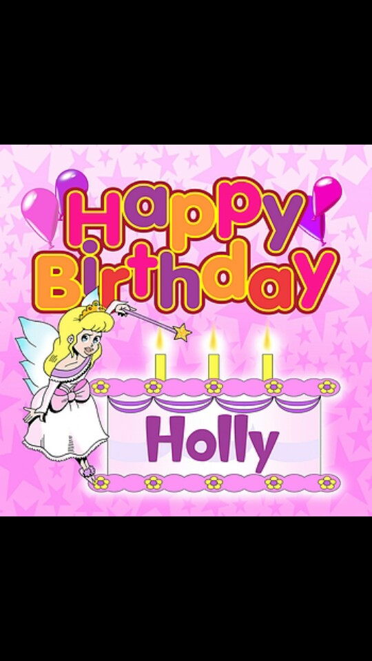happy birthday holly ; 388c34e9af74dfc48d927dc9ea01d398