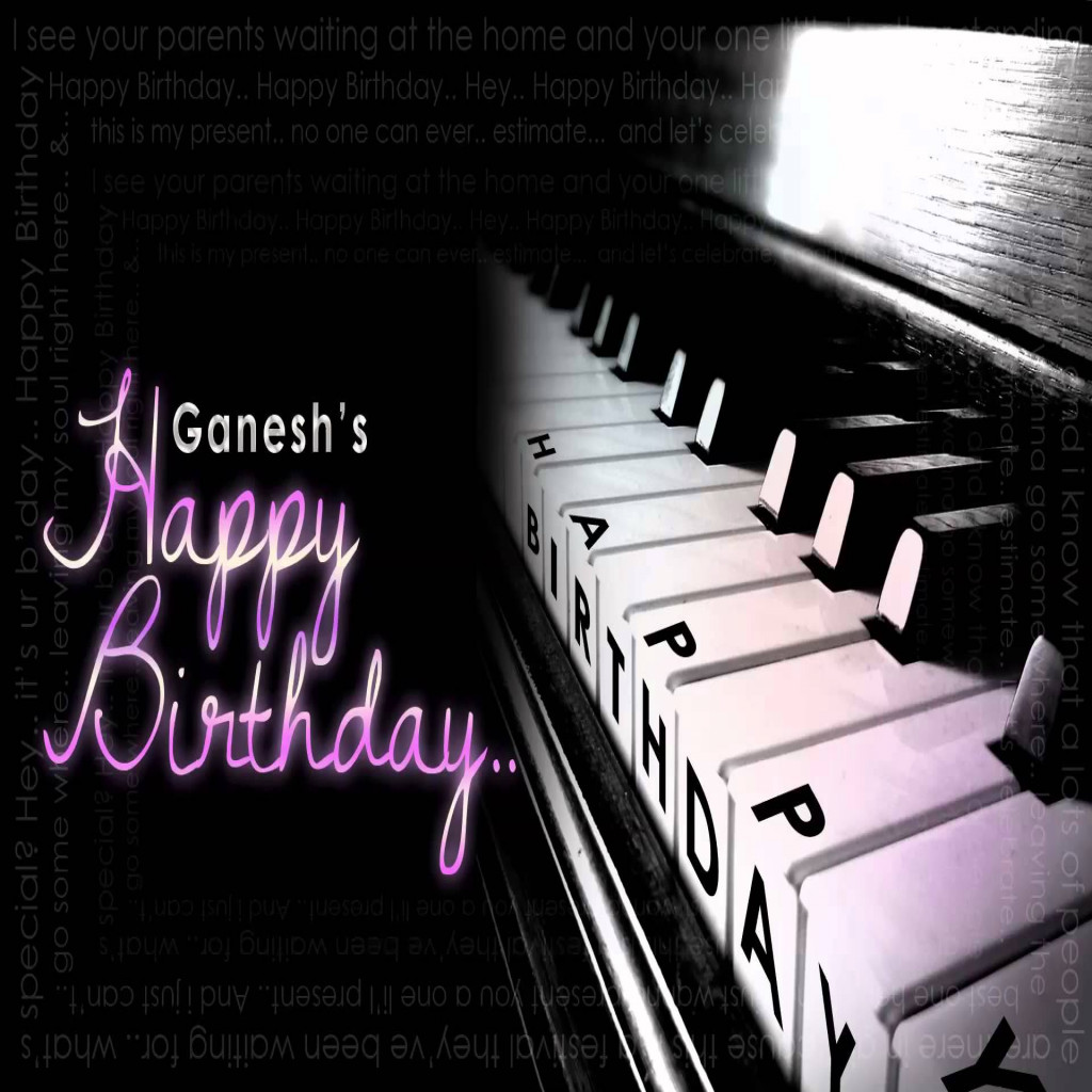 happy birthday instrumental piano ; beautiful-ganesh-happy-birthday-official-piano-instrumental-youtube-of-happy-birthday-musical-images