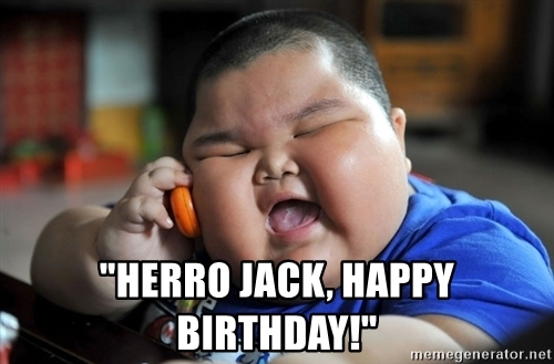 happy birthday jack meme ; 48276696