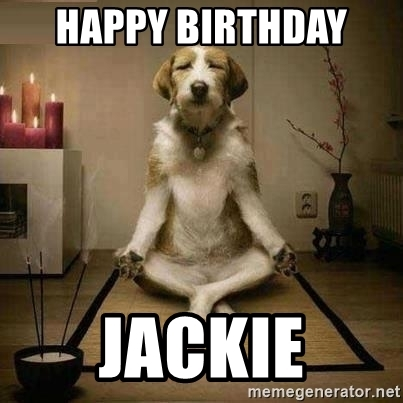 happy birthday jackie meme ; 51219685