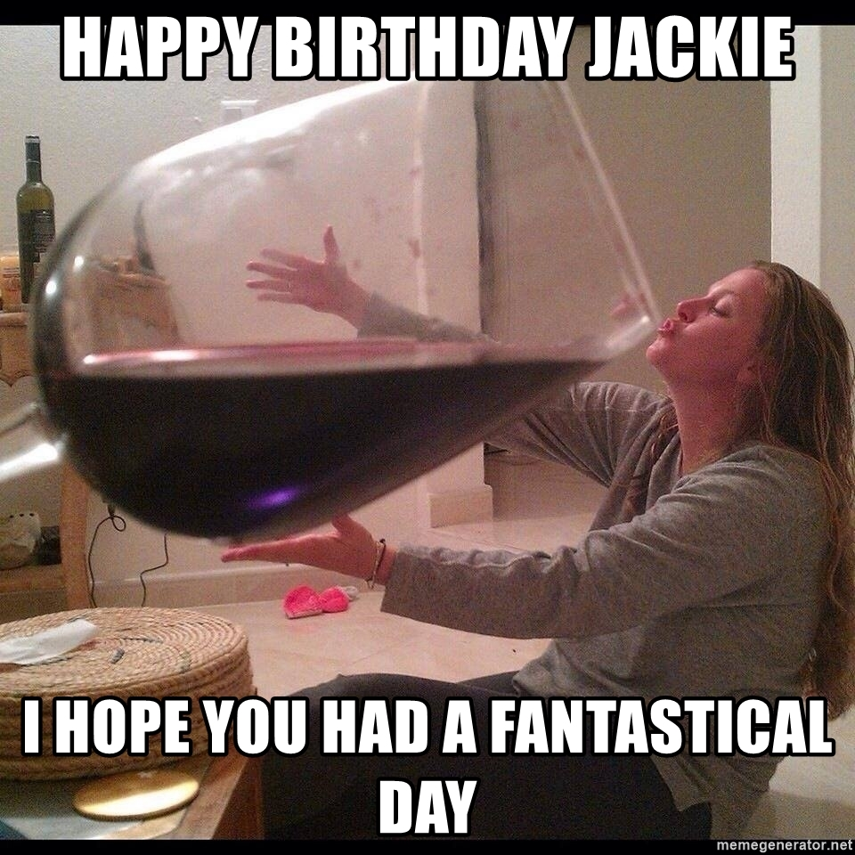 happy birthday jackie meme ; 63570796