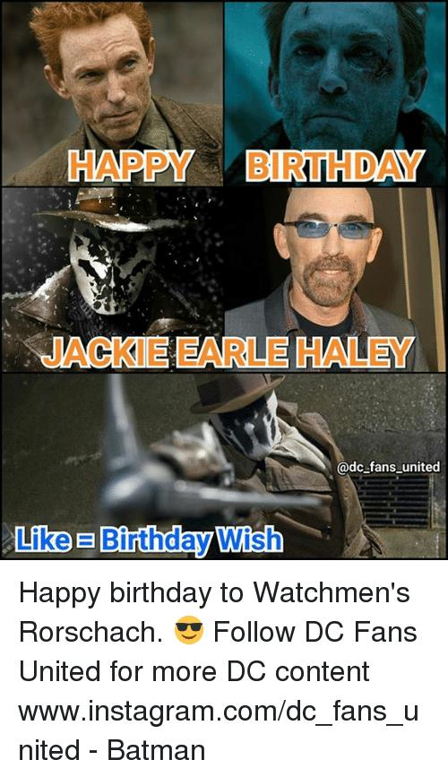 happy birthday jackie meme ; happy-birthday-jackie-earle-haley-dc-fans-united-like-25318265