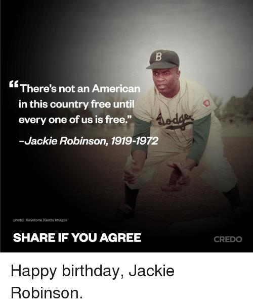 happy birthday jackie meme ; theres-not-an-american-in-this-country-free-until-every-30646454