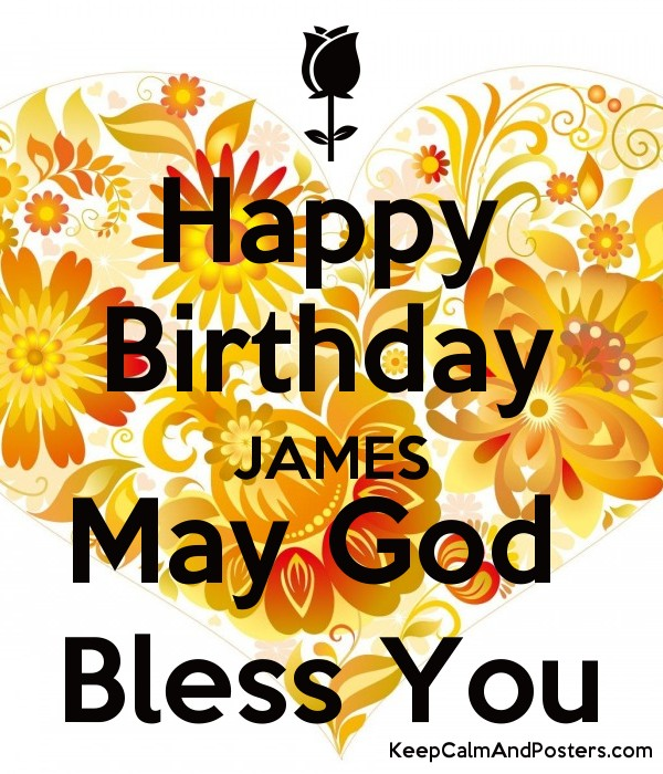 happy birthday james ; 5838490_happy_birthday_james_may_god_bless_you