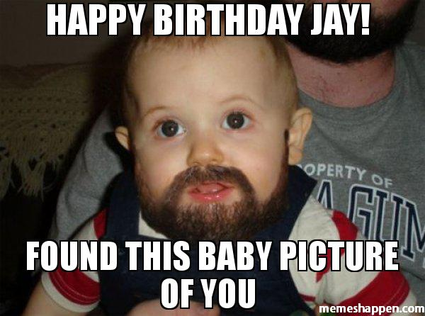 happy birthday jay meme ; Happy-birThday-Jay--Found-this-baby-picture-of-you--meme-42713
