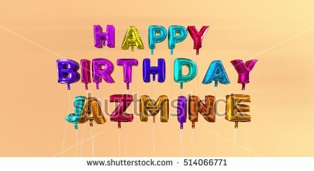 happy birthday jazmine ; stock-photo-happy-birthday-jazmine-card-with-balloon-text-d-rendered-stock-image-this-image-can-be-used-for-514066771