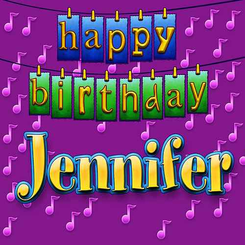 happy birthday jennifer ; 500x500