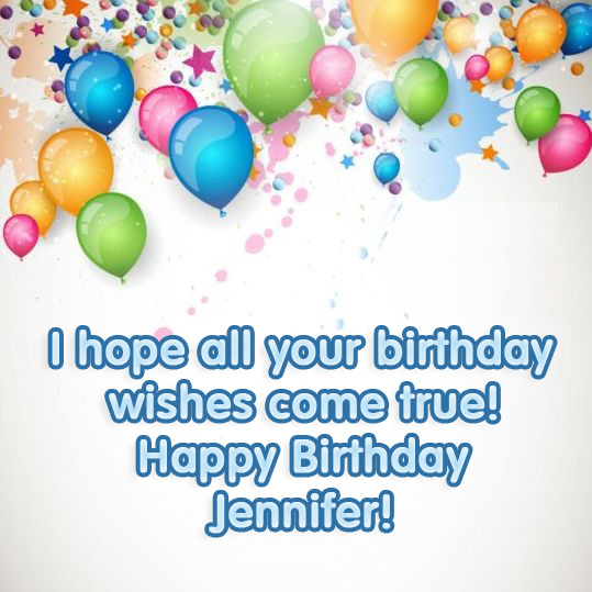 happy birthday jennifer ; name_15813