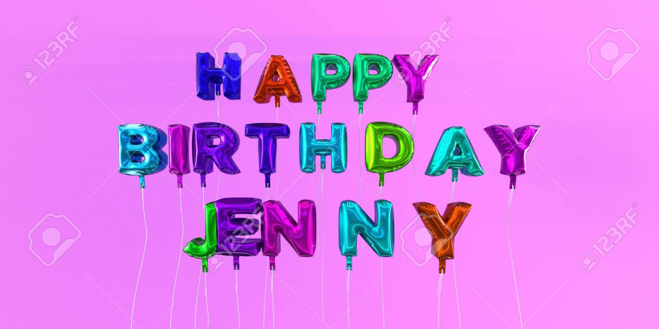 happy birthday jenny ; 66365935-happy-birthday-jenny-card-with-balloon-text-3d-rendered-stock-image-this-image-can-be-used-for-a-eca