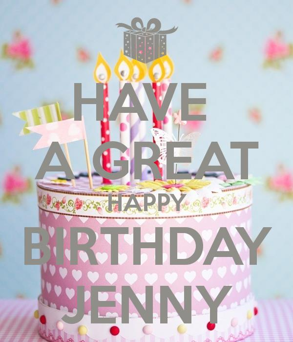 happy birthday jenny ; have-a-great-happy-birthday-jenny