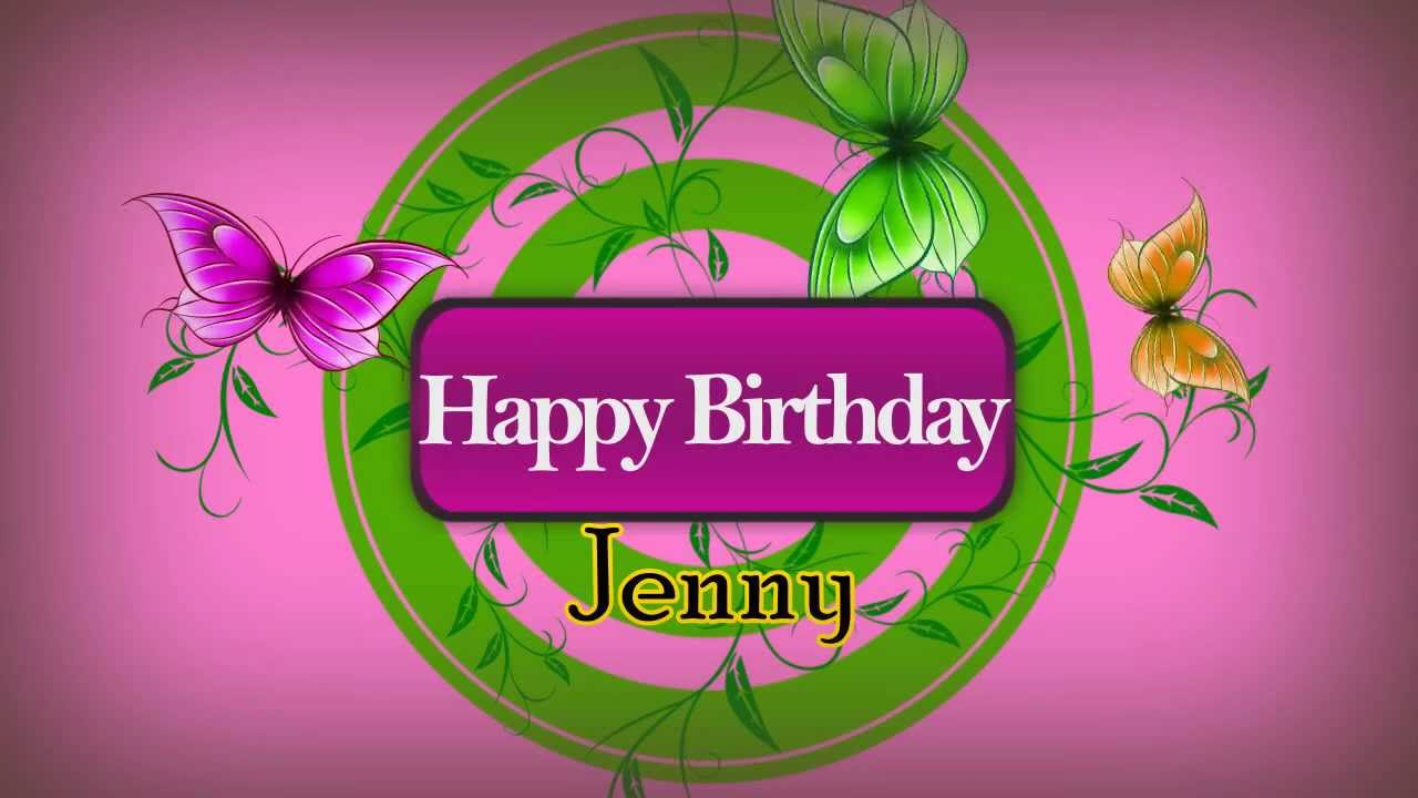 happy birthday jenny ; maxresdefault