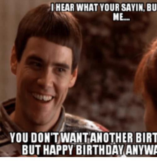 happy birthday jim meme ; i-hear-what-your-sayin-bu-me-you-dont-wantanother-13927469