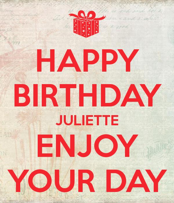 happy birthday juliet ; happy-birthday-juliette-enjoy-your-day
