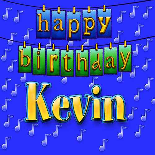 happy birthday kevin ; 500x500