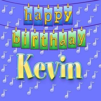 happy birthday kevin ; 5147CqoNTHL
