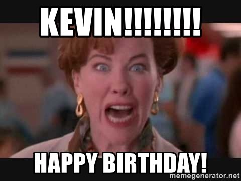 happy birthday kevin ; kevin-happy-birthday