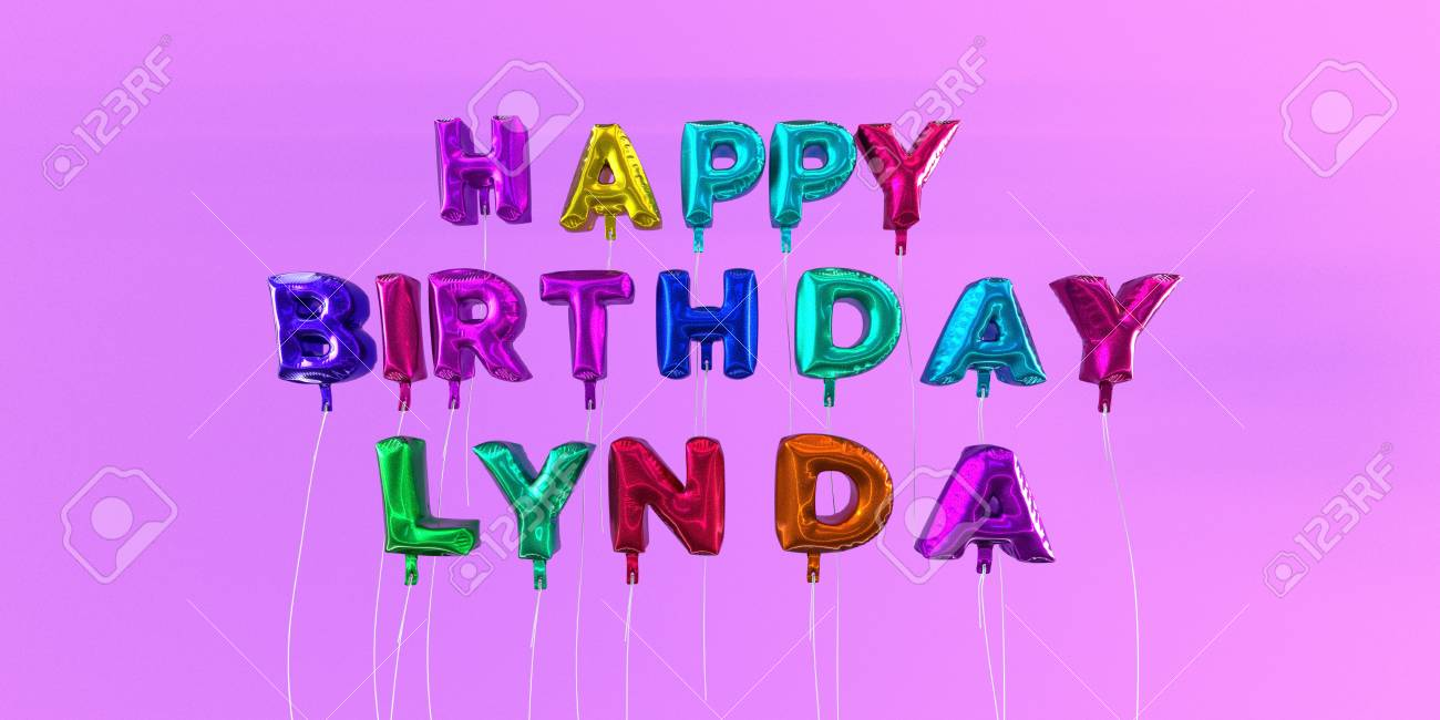 happy birthday lynda ; 66512785-happy-birthday-lynda-card-with-balloon-text-3d-rendered-stock-image-this-image-can-be-used-for-a-eca