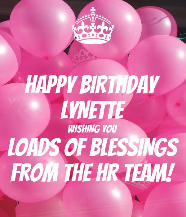 happy birthday lynette ; happy-birthday-lynette-wishing-you-loads-of-blessings-from-the-hr-team