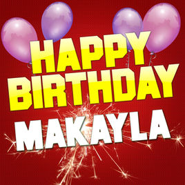 happy birthday makayla ; 268x0w