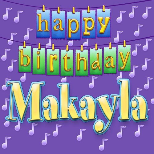 happy birthday makayla ; 51MQyV4qMML