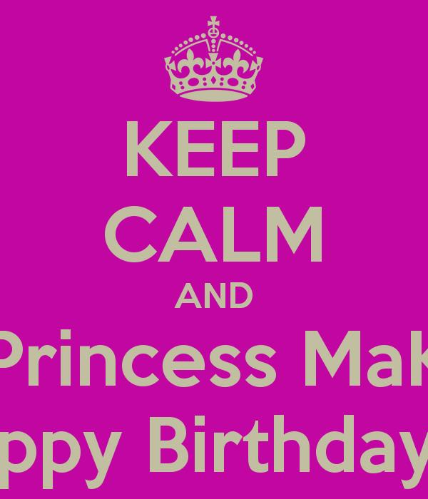 happy birthday makayla ; keep-calm-and-tell-princess-makayla-happy-birthday
