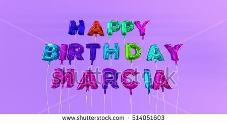 happy birthday marcia ; stock-photo-happy-birthday-marcia-card-with-balloon-text-d-rendered-stock-image-this-image-can-be-used-for-514051603