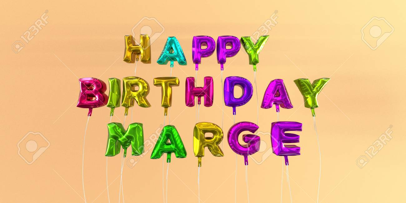 happy birthday marge ; 66356902-happy-birthday-marge-card-with-balloon-text-3d-rendered-stock-image-this-image-can-be-used-for-a-eca