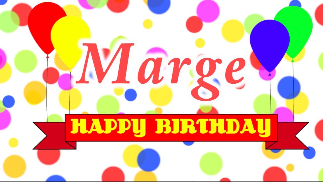 happy birthday marge ; maxresdefault