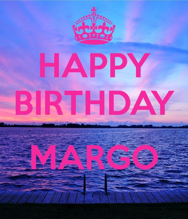happy birthday margo ; happy-birthday-margo-4