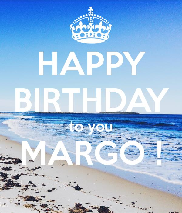 happy birthday margo ; happy-birthday-to-you-margo
