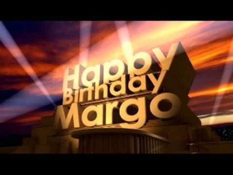 happy birthday margo ; hqdefault