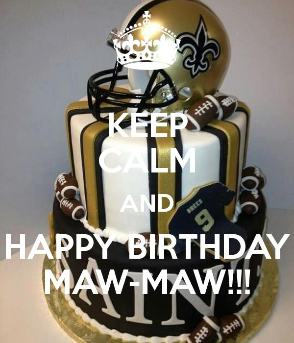 happy birthday maw maw ; keep-calm-and-happy-birthday-maw-maw