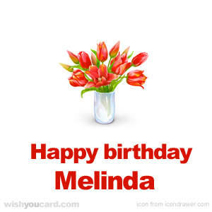 happy birthday melinda ; Melinda