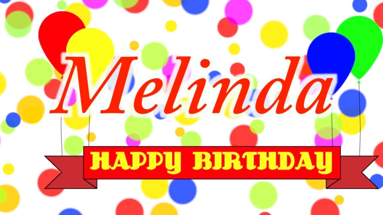 happy birthday melinda ; maxresdefault