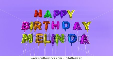 happy birthday melinda ; stock-photo-happy-birthday-melinda-card-with-balloon-text-d-rendered-stock-image-this-image-can-be-used-for-514049296