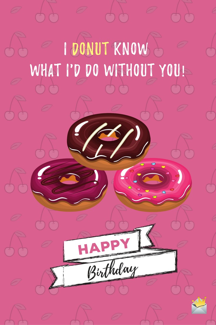 happy birthday message for boyfriend tagalog ; I-donut-know-what-Id-do-without-you-Happy-Birthday-1