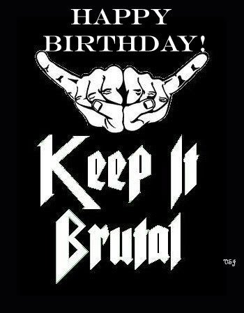 happy birthday metal ; 978f5b11b9516e24f533362ba37e984d
