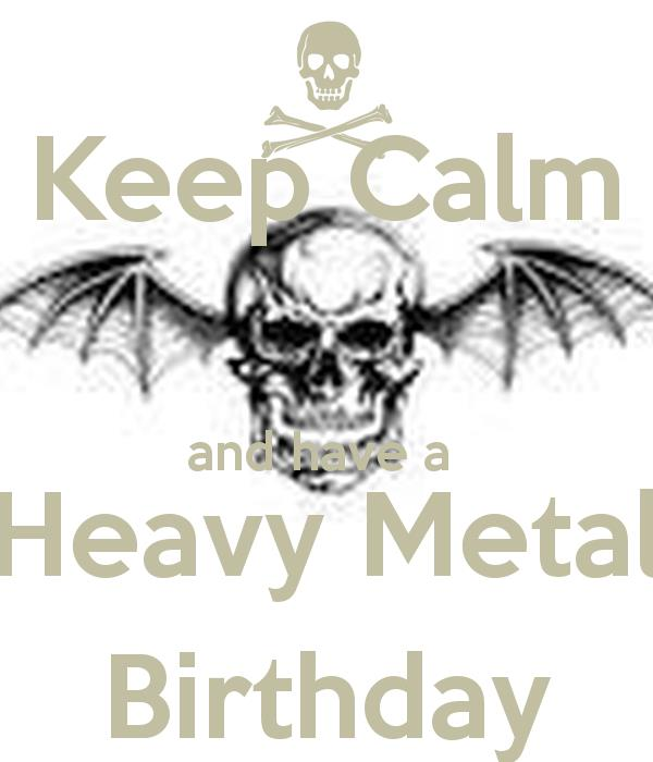 happy birthday metal ; ea94fe6d7e1e98af9b9dfdc92a21f128