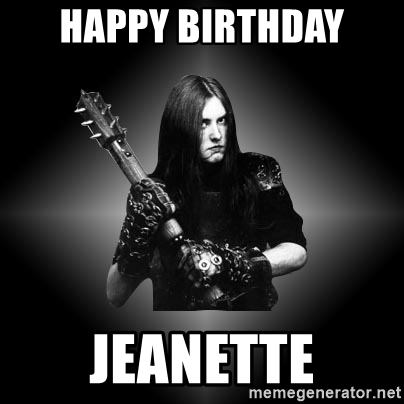 happy birthday metal meme ; 24250434