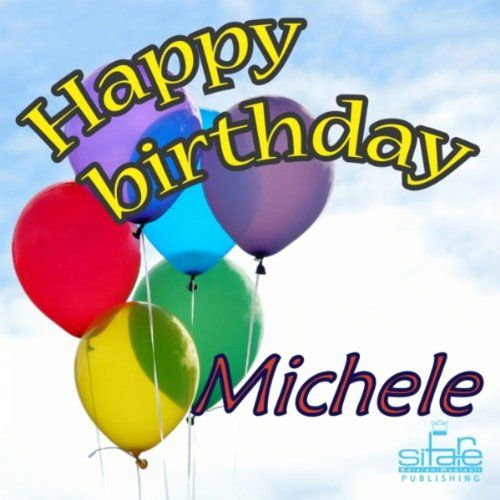 happy birthday michele images ; 85b2d8da2efd7d8a67ef92edbab9d19e