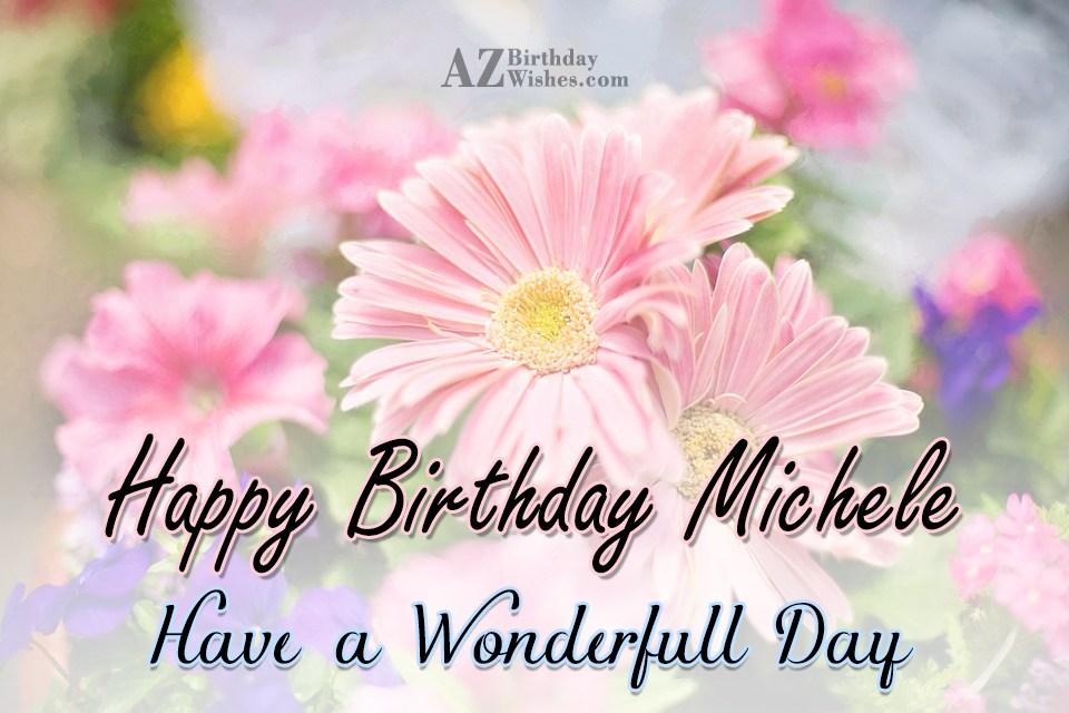happy birthday michele images ; azbirthdaywishes-birthdaypics-27141