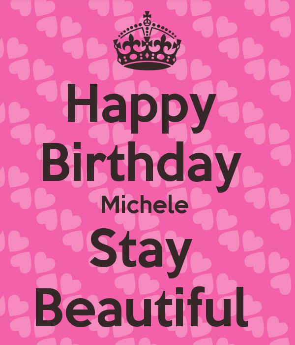 happy birthday michele images ; happy-birthday-michele-stay-beautiful