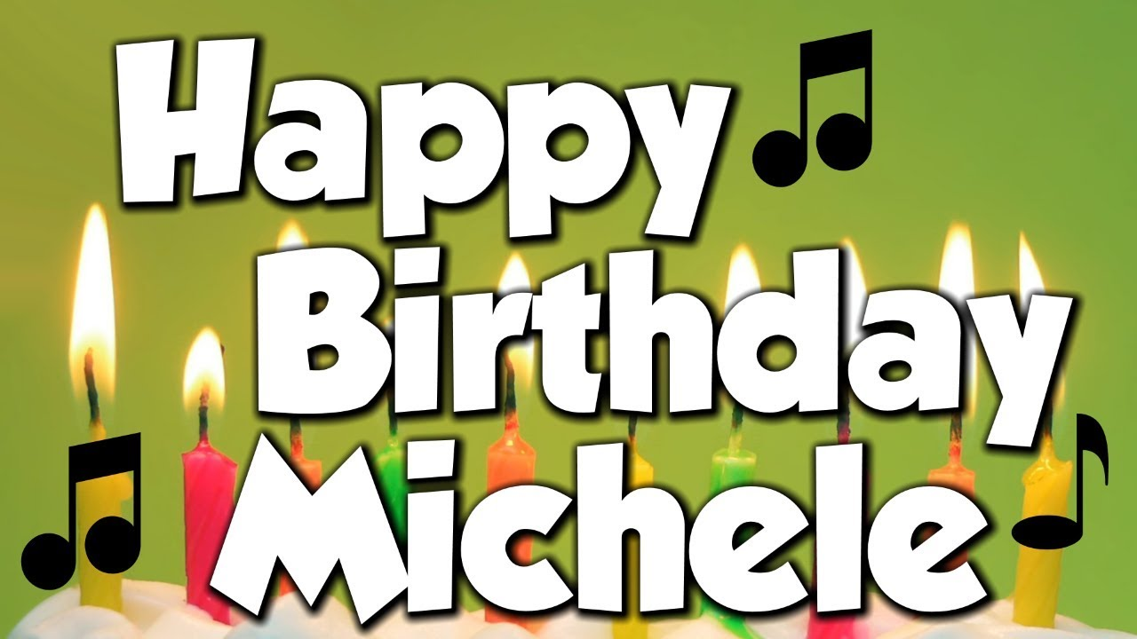 happy birthday michele images ; maxresdefault