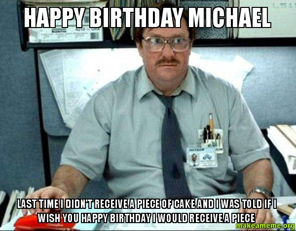 happy birthday mike funny ; Happy-Birthday-Michael-yjm9ju