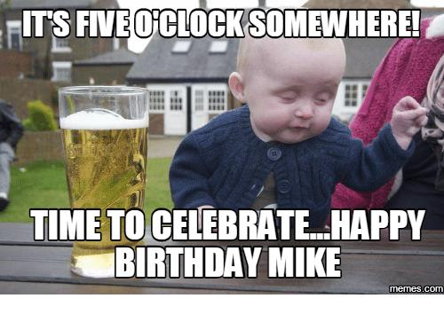 happy birthday mike funny ; fittsfineoclocksomewhere-time-to-celebrate-happy-birthday-mike-com-13997741