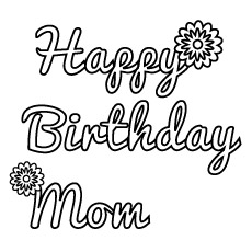 happy birthday mom coloring page ; happy-birthday-mom-with-two-flowers