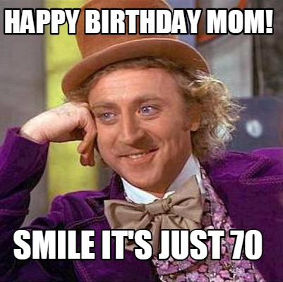 happy birthday mom memes ; smile-happy-birthday-mom-meme