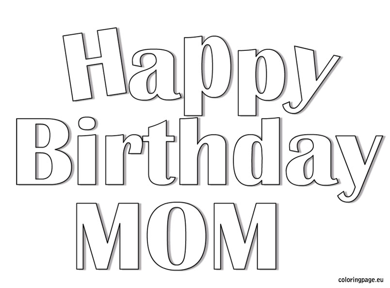 happy birthday mom pictures to color ; 6f62aef4ac7f73f503007ccb385a3c94